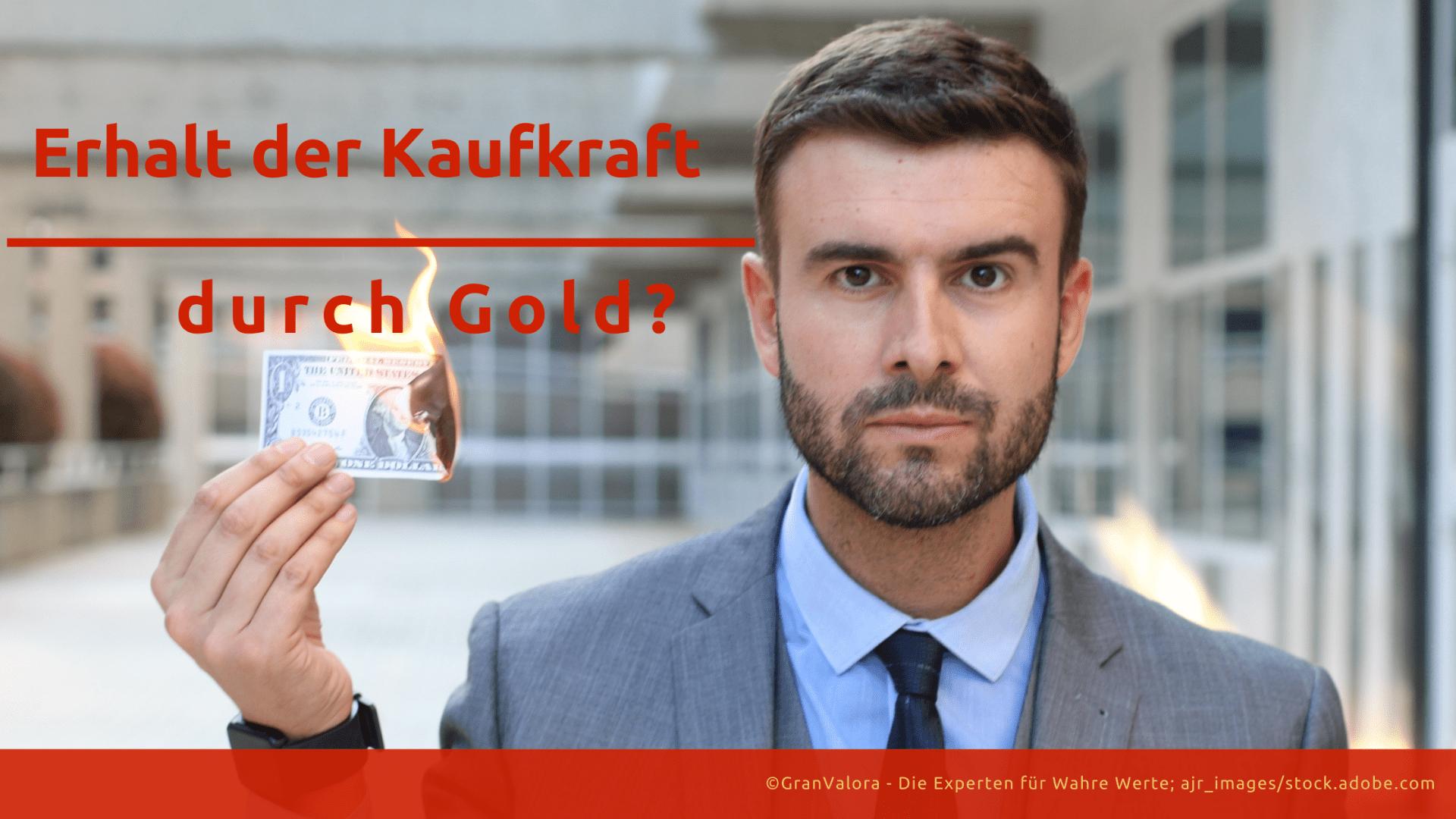 Über Inflationsverluste und Kaufkrafterhalt mit Gold