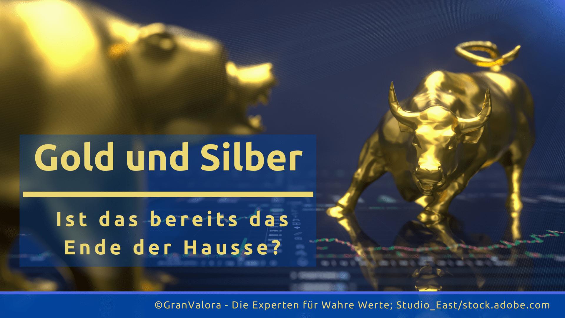 Gold- und Silberpreise: Ende der Hausse oder vorübergehende Kurskorrektur?