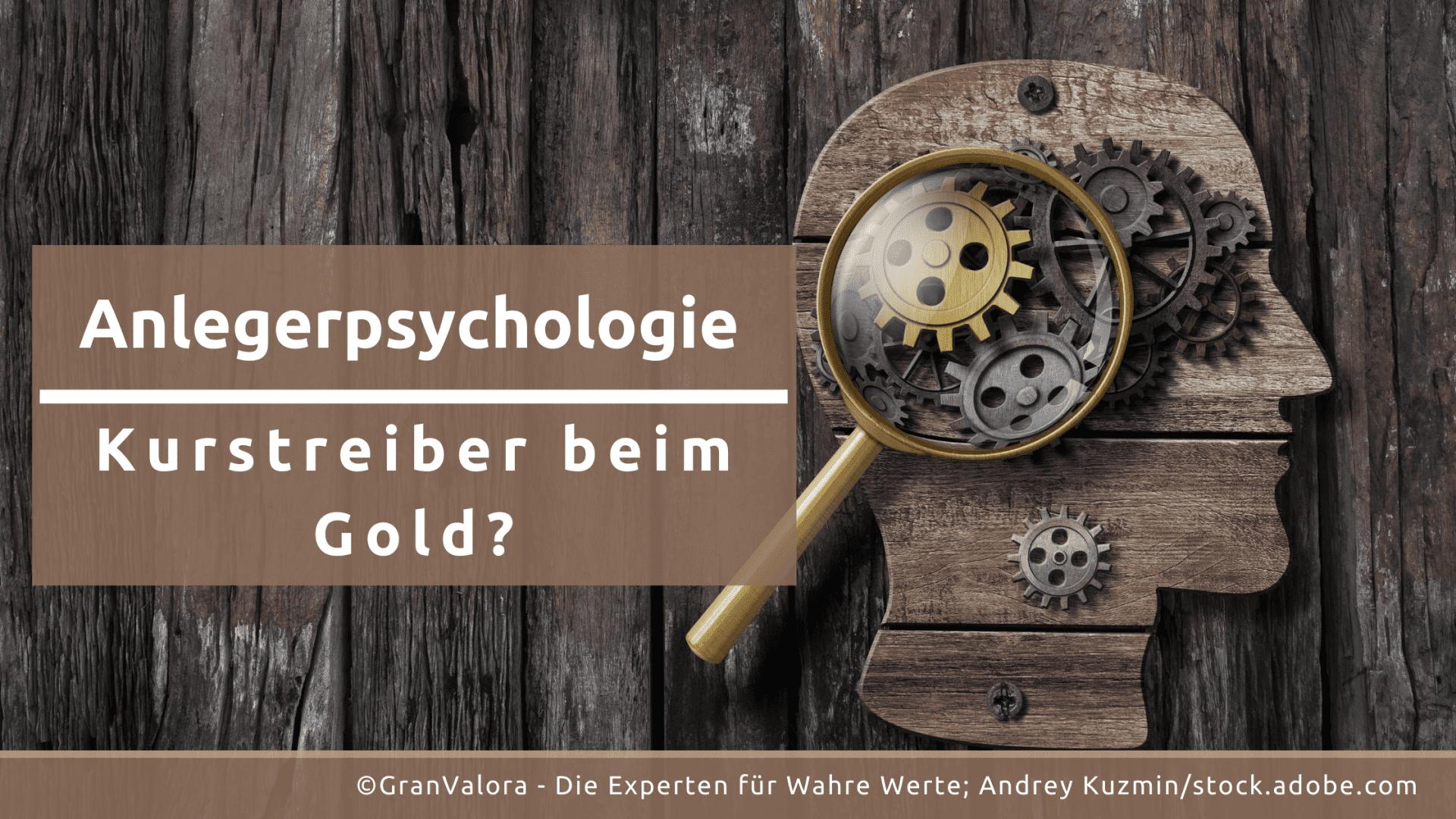 Anlegerpsychologie und Gold: Die sich selbst nährende Hausse?