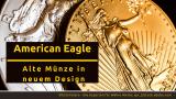 Anlagemünzen: American Eagles bekommen 2021 neues Design