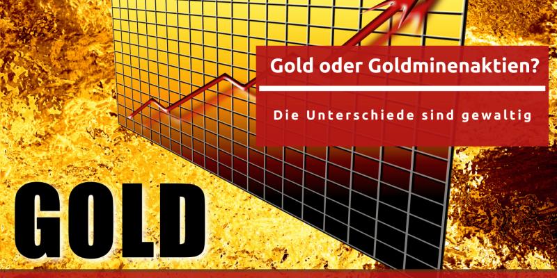 Gold oder Goldminenaktien? Die Unterschiede sind gewaltig